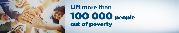 Lift more than 100 000 people out of poverty