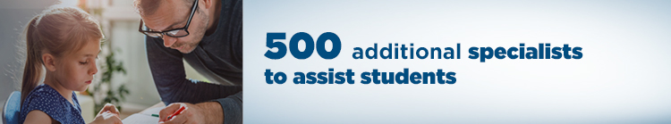 500 additional specialists to assist students.