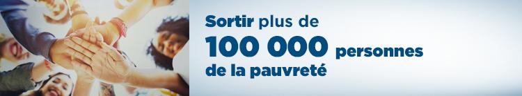 Sortir plus de 100 000 personnes de la pauvreté