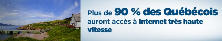 Plus de 90 % des Québécois auront accès à Internet très haute vitesse.