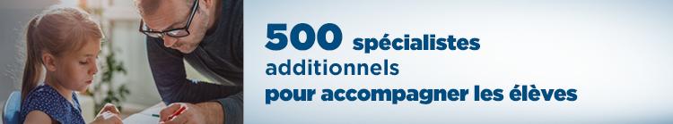 500 spécialistes additionnels pour accompagner les élèves